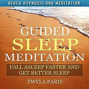 Guided Sleep Meditation: Fall Asleep Faster and Get Better Sleep with Beach Hypnosis and Meditation Speech