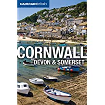 Cornwall, Devon and Somerset (2010 Edition): Cadogan Guides