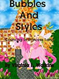 Bubbles And Styles: Counting In Princess Land First Edition