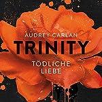 Tödliche Liebe (Trinity 3) | Audrey Carlan
