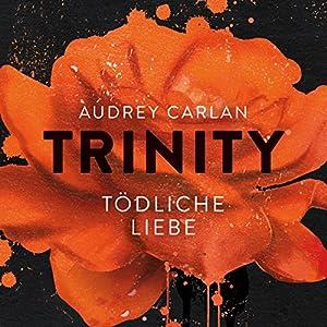 Tödliche Liebe (Trinity 3) Hörbuch