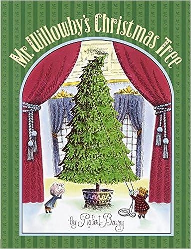 Amazon.com: Mr. Willowby's Christmas Tree (9780385327213): Robert Barry:  Books - Amazon.com: Mr. Willowby's Christmas Tree (9780385327213): Robert