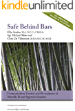 Safe Behind Bars:: Communication, Control, and De-escalation of Mentally Ill & Aggressive Inmates - A Comprehensive Guidebook for Correctional Offices in Jail Settings
