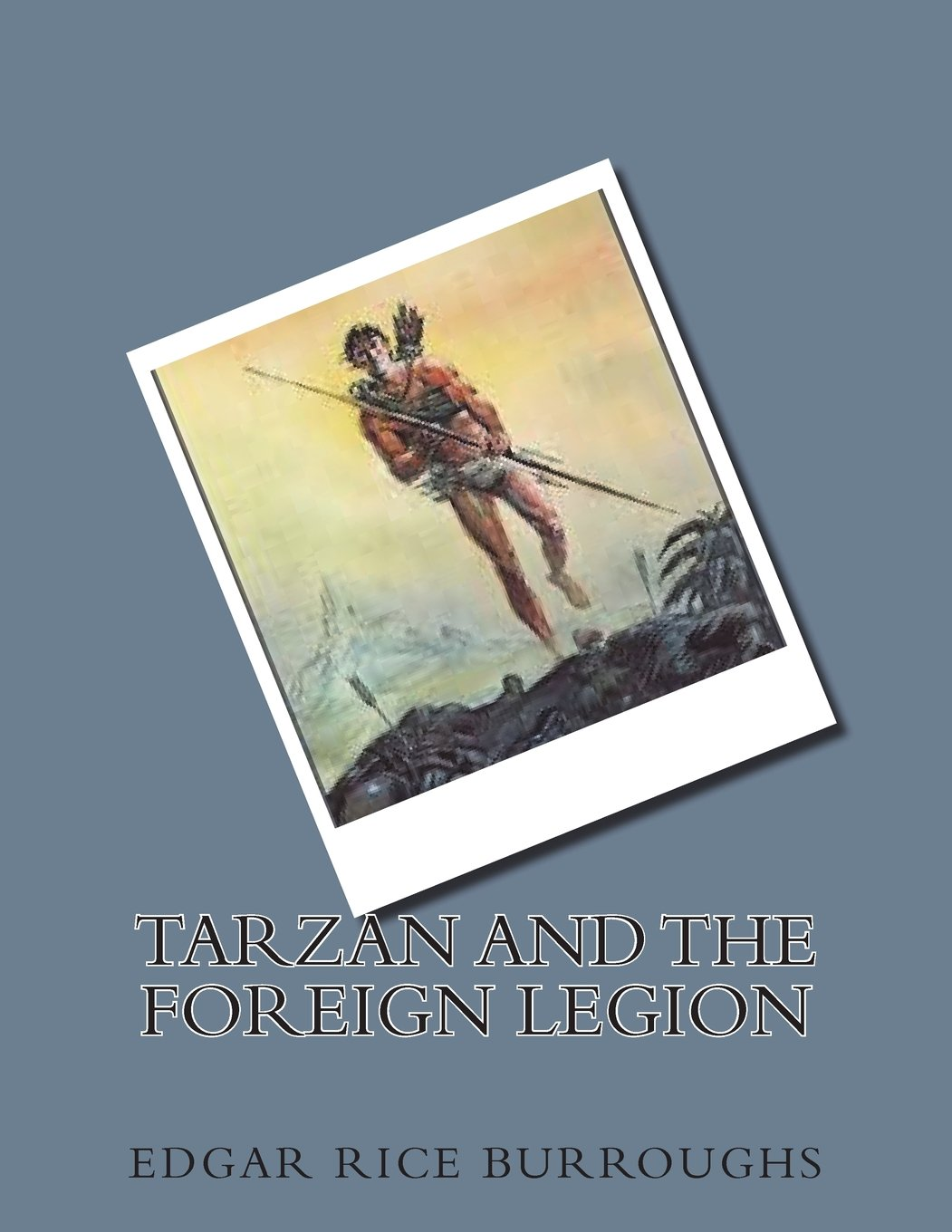 Read Online Tarzan and the Foreign Legion PDF