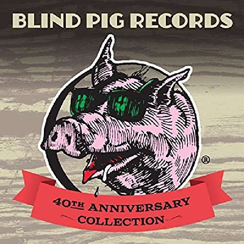 40th Anniversary Collection (Blind Pig Records 40th Anniversary Collection)
