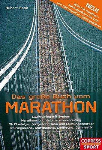 das-grosse-buch-vom-marathon-lauftraining-mit-system-marathon-und-halbmarathon-training-fr-einsteiger-fortgeschrittene-und-leistungssportler-krafttraining-ernhrung-gymnastik