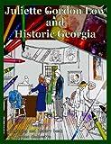 Juliette Gordon Low and Historic Georgia