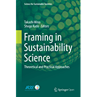 Framing in Sustainability Science: Theoretical and Practical Approaches (Science for Sustainable Societies) (English Edition)