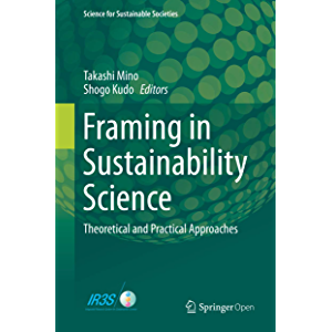 Framing in Sustainability Science: Theoretical and Practical Approaches (Science for Sustainable Societies)