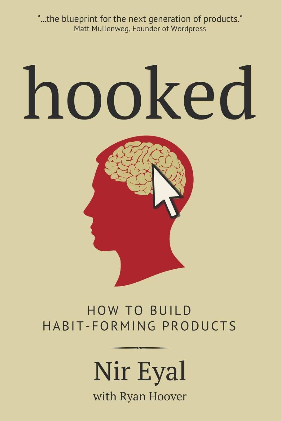 Hooked: A Guide to Building Habit-Forming Products Paperback – 26 Dec 2013