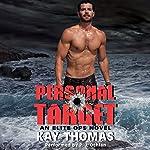 Personal Target: An Elite Ops Novel | Kay Thomas