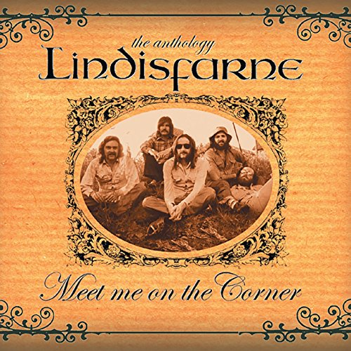 Meet Me On the Corner - The Best of Lindisfarne