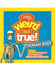 Weird But True! Human Body: 300 Outrageous Facts About Your Awesome Anatomy