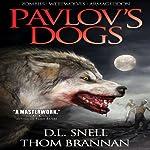 Pavlov's Dogs | Thom Brannan,D. L. Snell