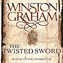 The Twisted Sword: A Novel of Cornwall 1815: Poldark, Book 11 Hörbuch von Winston Graham Gesprochen von: Oliver J. Hembrough