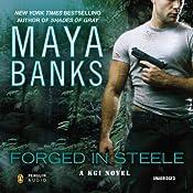 Forged in Steele: A KGI Novel, Book 7   Maya Banks