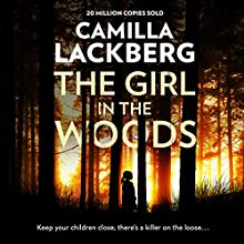 The Girl in the Woods: Patrik Hedström and Erica Falck, Book 10 Audiobook by Camilla Lackberg Narrated by Robin Bowerman