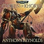 Chosen of Khorne: Warhammer 40,000 | Anthony Reynolds