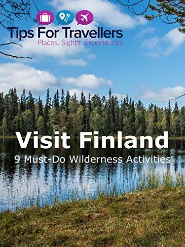 Visit Finland - 9 Must-see Summer Activities in Europe's Last True Wilderness