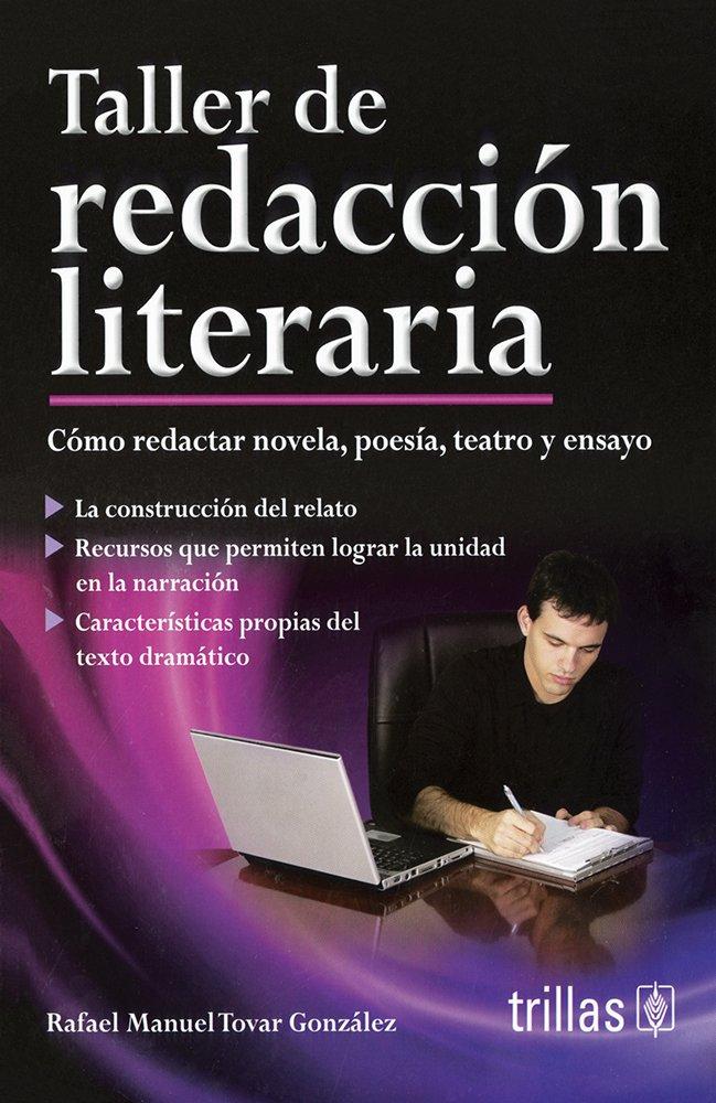 Read Online Taller de redacción literaria/Creative Writing Workshop: Cómo Redactar Novels, Poesía, Teatro Y Ensayo/How to Write Novels, Poetry, Plays and Essays (Spanish Edition) PDF