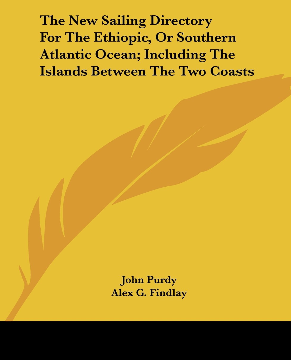 The New Sailing Directory For The Ethiopic, Or Southern Atlantic Ocean; Including The Islands Between The Two Coasts PDF