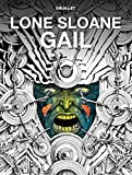 Lone Sloane: Gail (The Philippe Druillet Library)