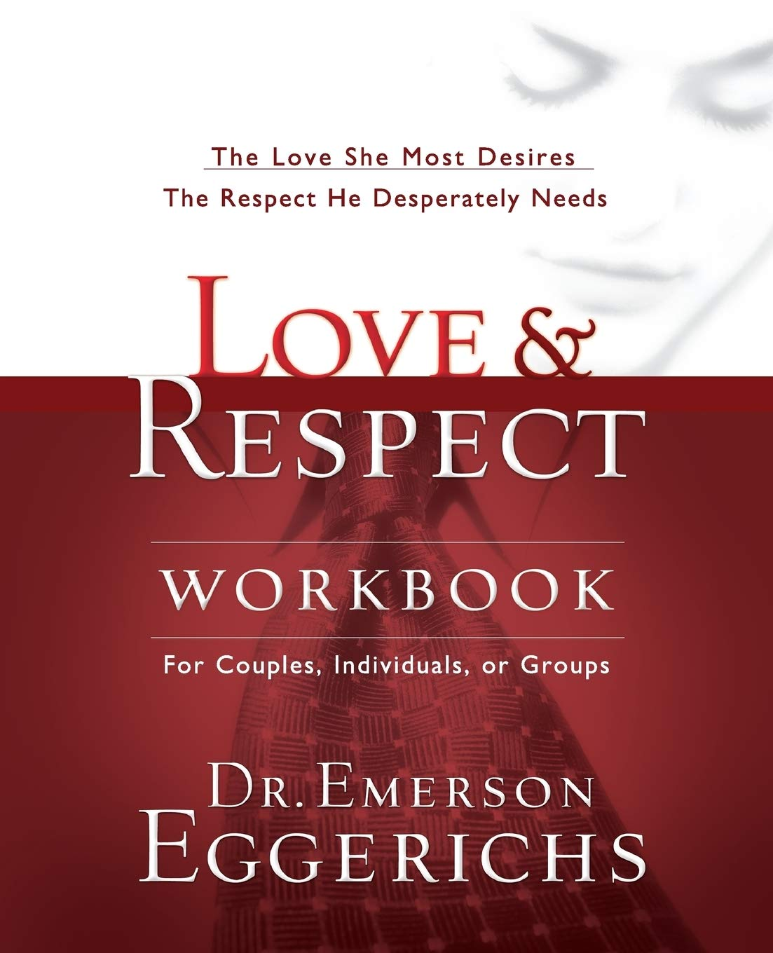 Image result for Love and Respect Workbook: The Love She Most Desires; The Respect He Desperately Needs