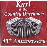 40th Anniversary - Karl & the Country Dutchmen