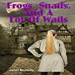 Frogs, Snails, and a Lot of Wails: A Mellow Summers Paranormal Mystery, Book 2   Janet McNulty