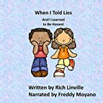 When I Told Lies and I Learned to Be Honest | Rich Linville