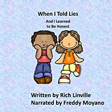 When I Told Lies and I Learned to Be Honest Audiobook by Rich Linville Narrated by Freddy Moyano