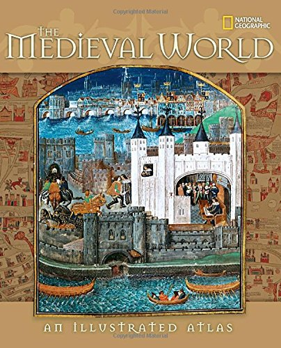 The Medieval World: An Illustrated (Illustrated World Map)