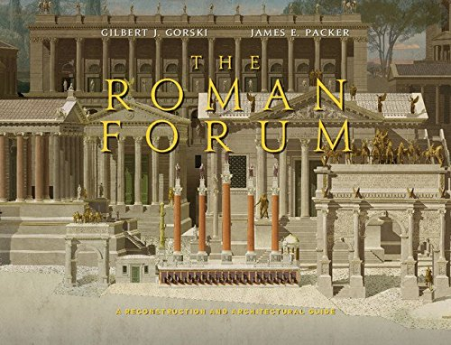 The Roman Forum: A Reconstruction and Architectural Guide