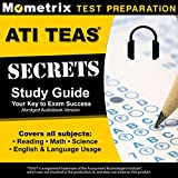 #4: ATI TEAS Secrets Study Guide, Sixth Edition Abridged: TEAS 6 Complete Study Manual, Full-Length Practice Tests, Review Video Tutorials for the Test of Essential Academic Skills