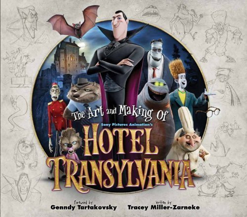 The Art and Making of Hotel Transylvania by Tracey Miller-Zarneke (Sep 25 2012)