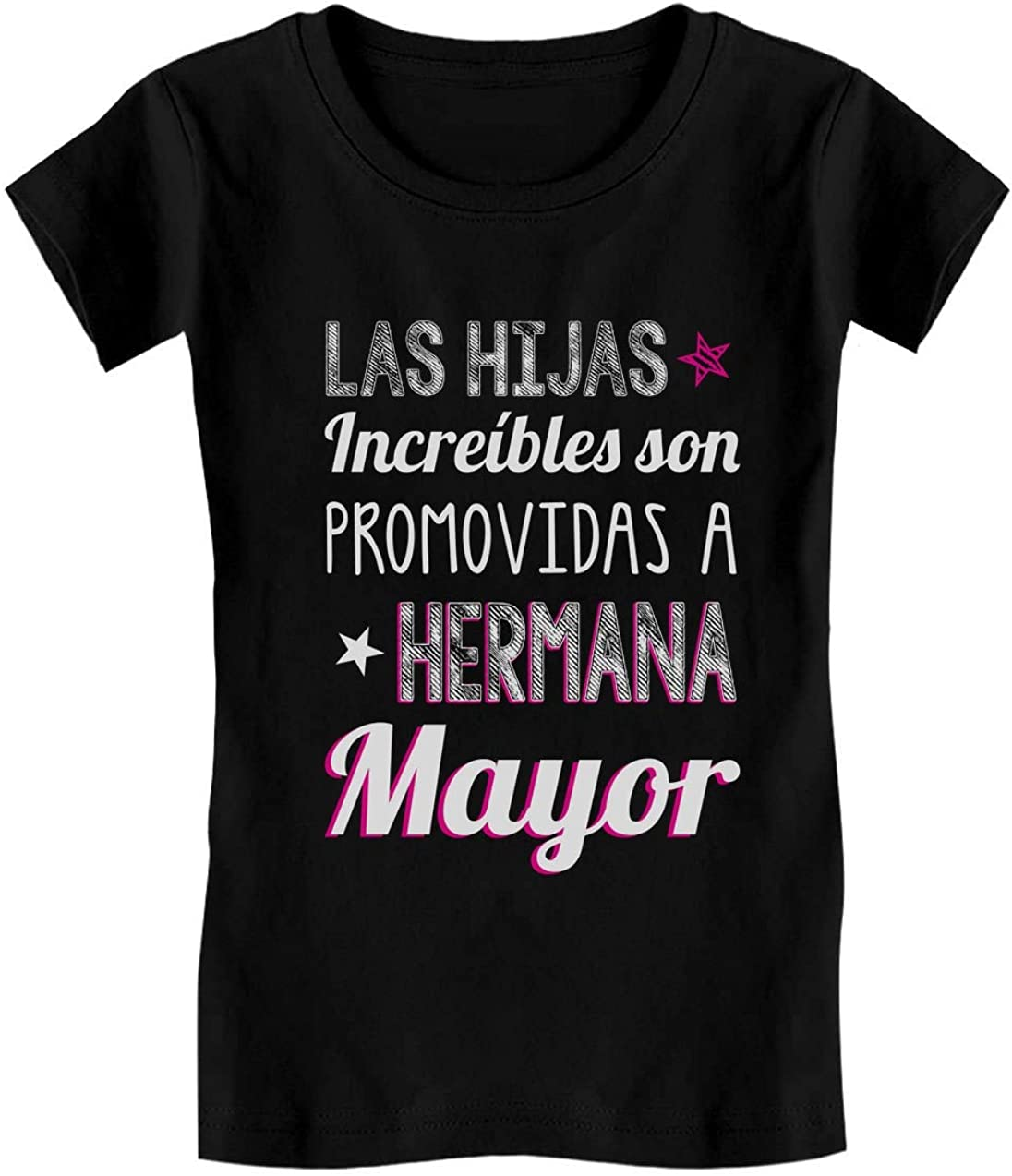 Camiseta de Manga Corta para niñas - - Las Hijas Increíbles Son Promovidas a Hermana Mayor - Regalo Original para niñas Que serán Hermanas Mayores