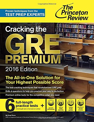 Cracking the GRE Premium Edition with 6 Practice Tests, 2016 (Graduate School Test Preparation)