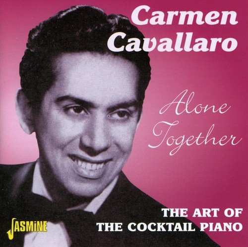 CD : Carmen Cavallaro - Alone Together: The Art Of The Cocktail Piano (CD)