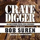 Crate Digger: An Obsession with Punk Records Hörbuch von Bob Suren Gesprochen von: Bob Suren