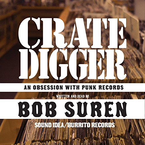 Crate Digger: An Obsession with Punk Records by Blackstone Audio, Inc.