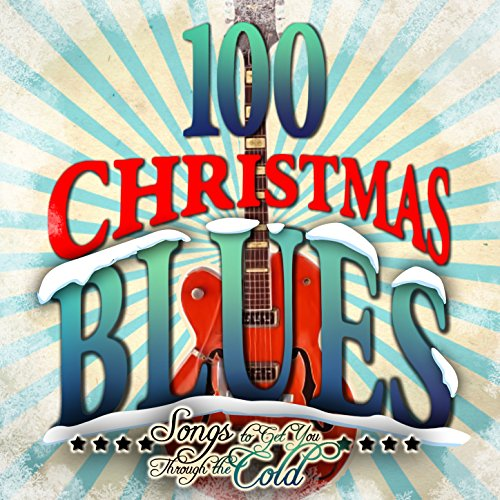 100 christmas blues songs to get you through the cold - Blues Christmas Songs