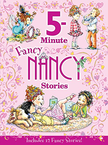 Fancy Nancy: 5 Minute Fancy Nancy Stories