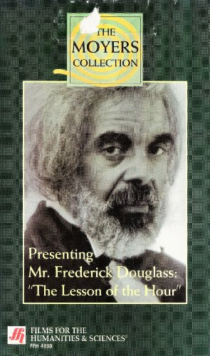 The Bill Moyers Collection: Presenting Mr. Frederick Douglass: The Lesson of the Hour by Films for the Humanities