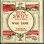 Tom Swift and his War Tank: Doing His Bit for Uncle Sam | Victor Appleton