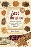Image of Seed Libraries: And Other Means of Keeping Seeds in the Hands of the People