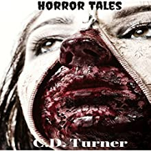 Horror Tales Audiobook by C.D. Turner Narrated by Michelle Marie