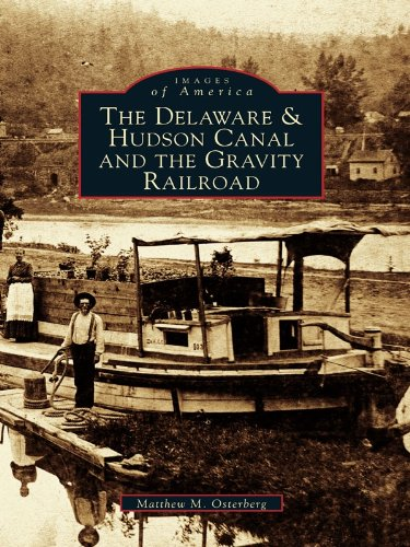 The Delaware and Hudson Canal and the Gravity Railroad (Images of America) - Hudson Locomotive