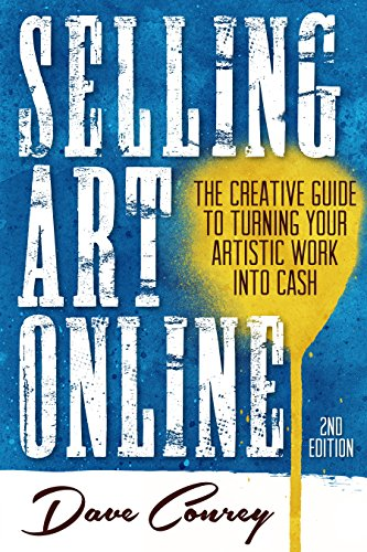 Pdf eBooks Selling Art Online: The Creative Guide to Turning Your Artistic Work into Cash - Second Edition