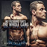 My Husband Takes the Whole Gang: Male Stripper | Hank Wilder