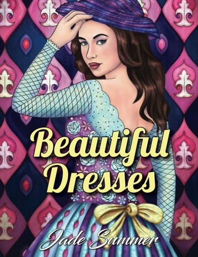 Beautiful Dresses: An Adult Coloring Book with Women's Fashion Design, Vintage Floral Dresses, and Relaxing Flower - Patterns Fashion Vintage